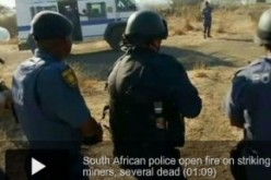 Police Open Fire On Striking Miners, Several Dead