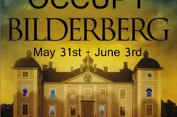 Occupy Bilderberg 2012 – We Need Your Support!