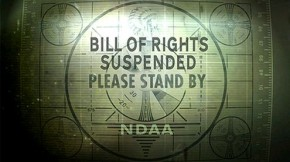 Bill-of-Rights-Suspended-Please-Stand-By-NDAA-290x162