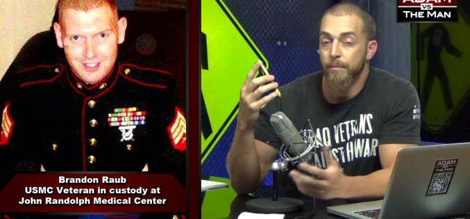 Kidnapped Marine Vet Brandon Raub Speaks Out From Psych Ward