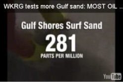 WKRG tests more BP Gulf Oil Spill Gulf sand: MOST OIL YET, at 281 ppm — INFANT crawls in highly toxic puddle while family watches (VIDEO)