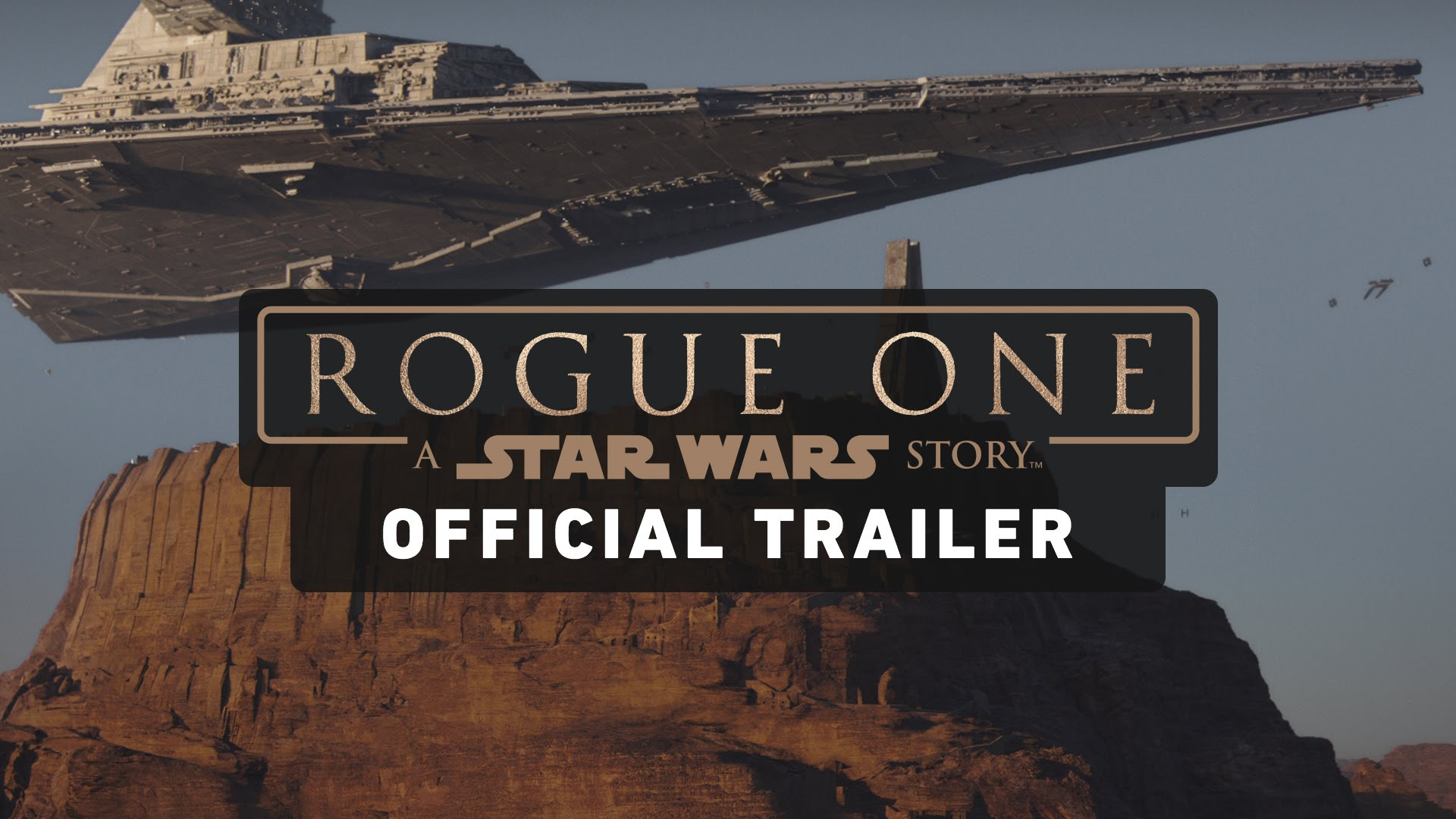 Star Wars Rogue One - Official Trailers