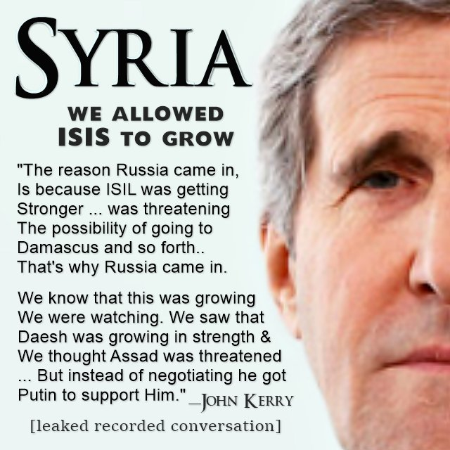 Kerry Admits the U.S. Let ISIS Grow To Force Assad To Negotiate Syria